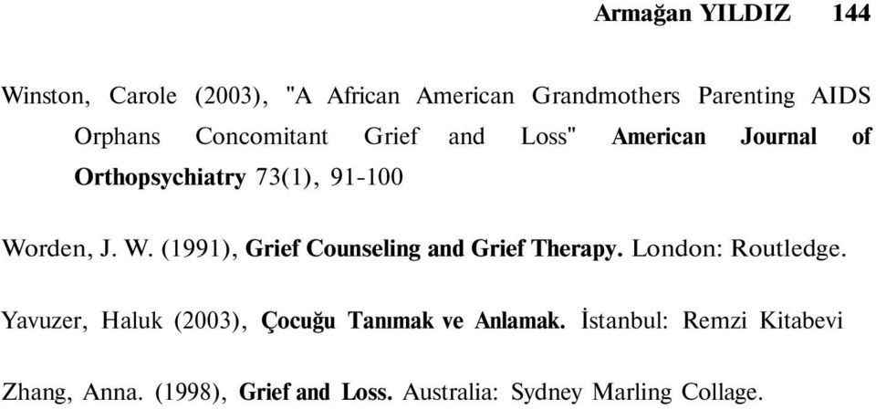 rden, J. W. (1991), Grief Counseling and Grief Therapy. London: Routledge.