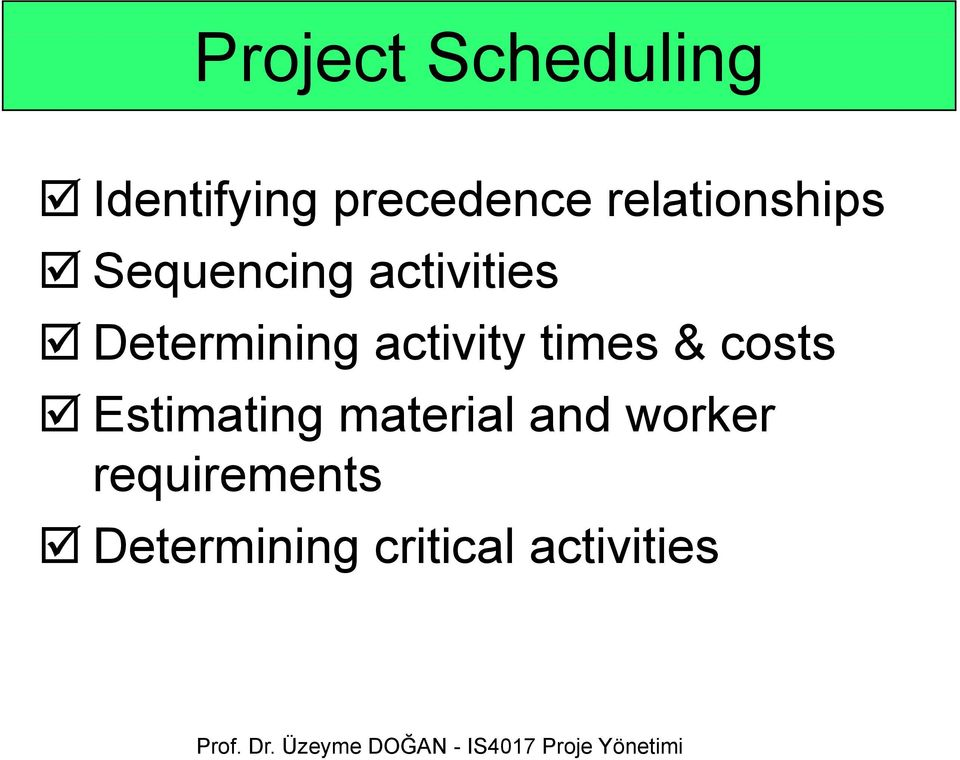 Determining activity times & costs Estimating