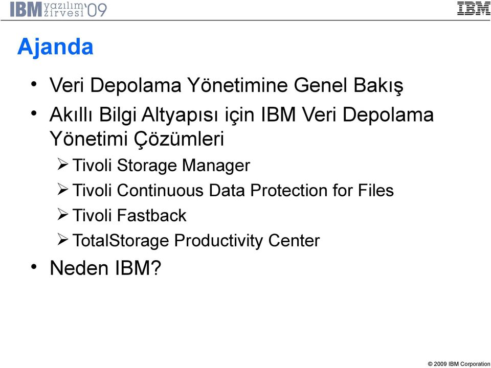 Storage Manager Tivoli Continuous Data Protection for