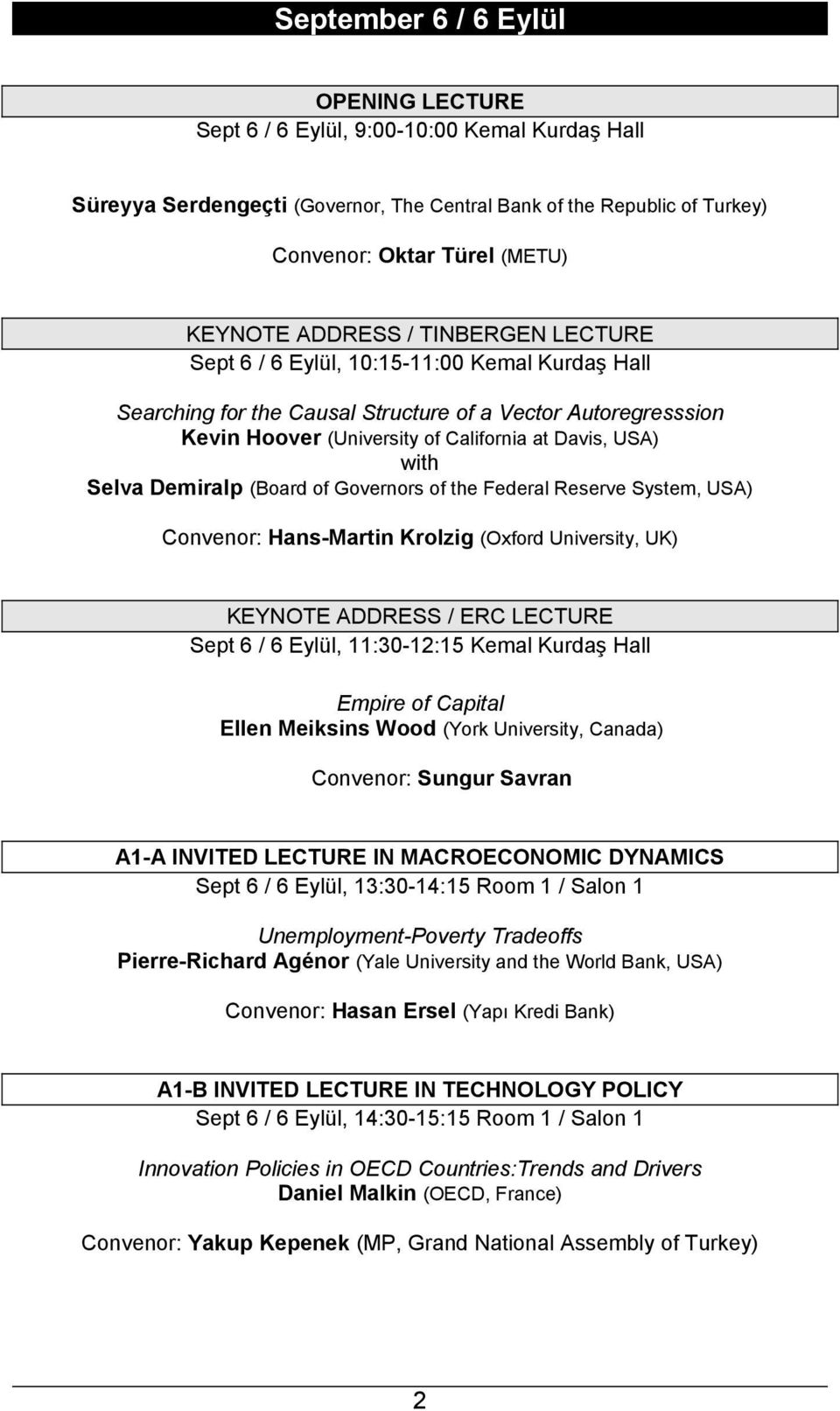 Selva Demiralp (Board of Governors of the Federal Reserve System, USA) Convenor: Hans-Martin Krolzig (Oxford University, UK) KEYNOTE ADDRESS / ERC LECTURE Sept 6 / 6 Eylül, 11:30-12:15 Kemal Kurdaş