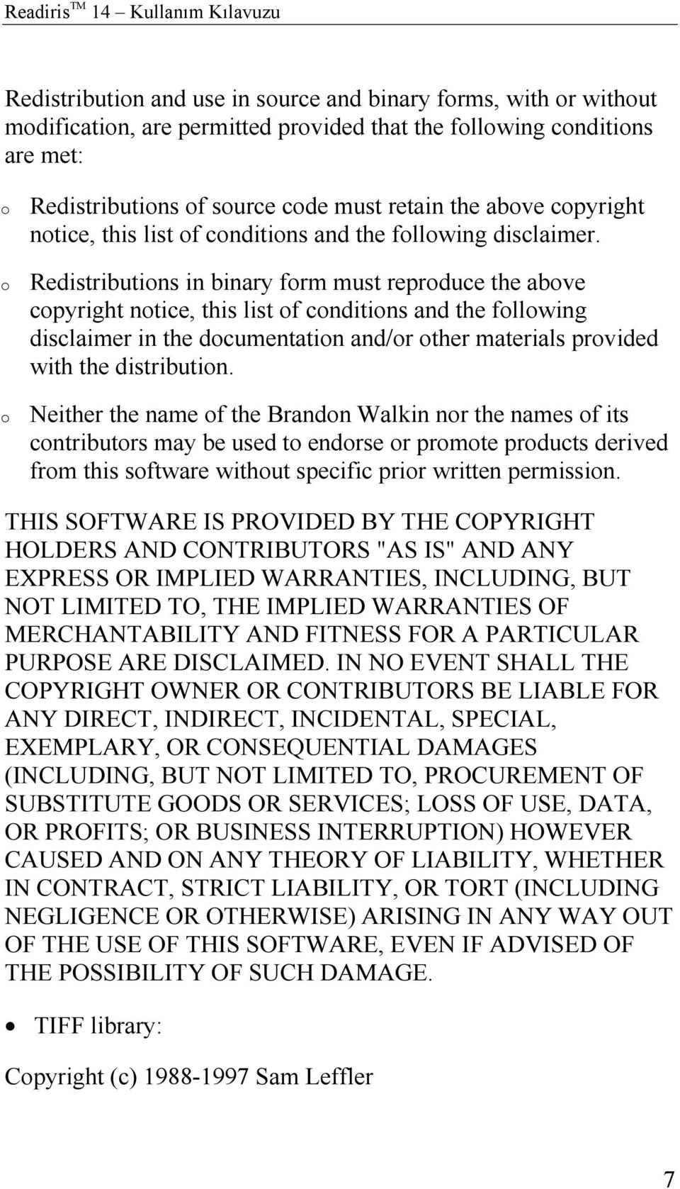 Redistributions in binary form must reproduce the above copyright notice, this list of conditions and the following disclaimer in the documentation and/or other materials provided with the