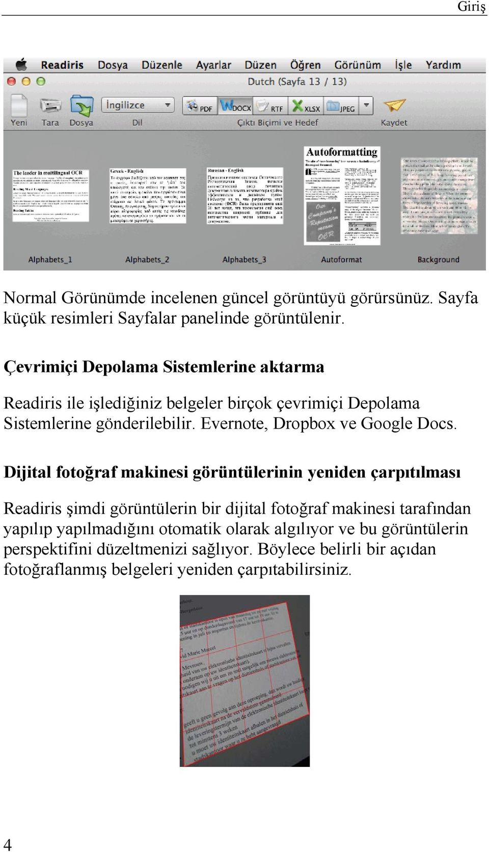 Evernote, Dropbox ve Google Docs.