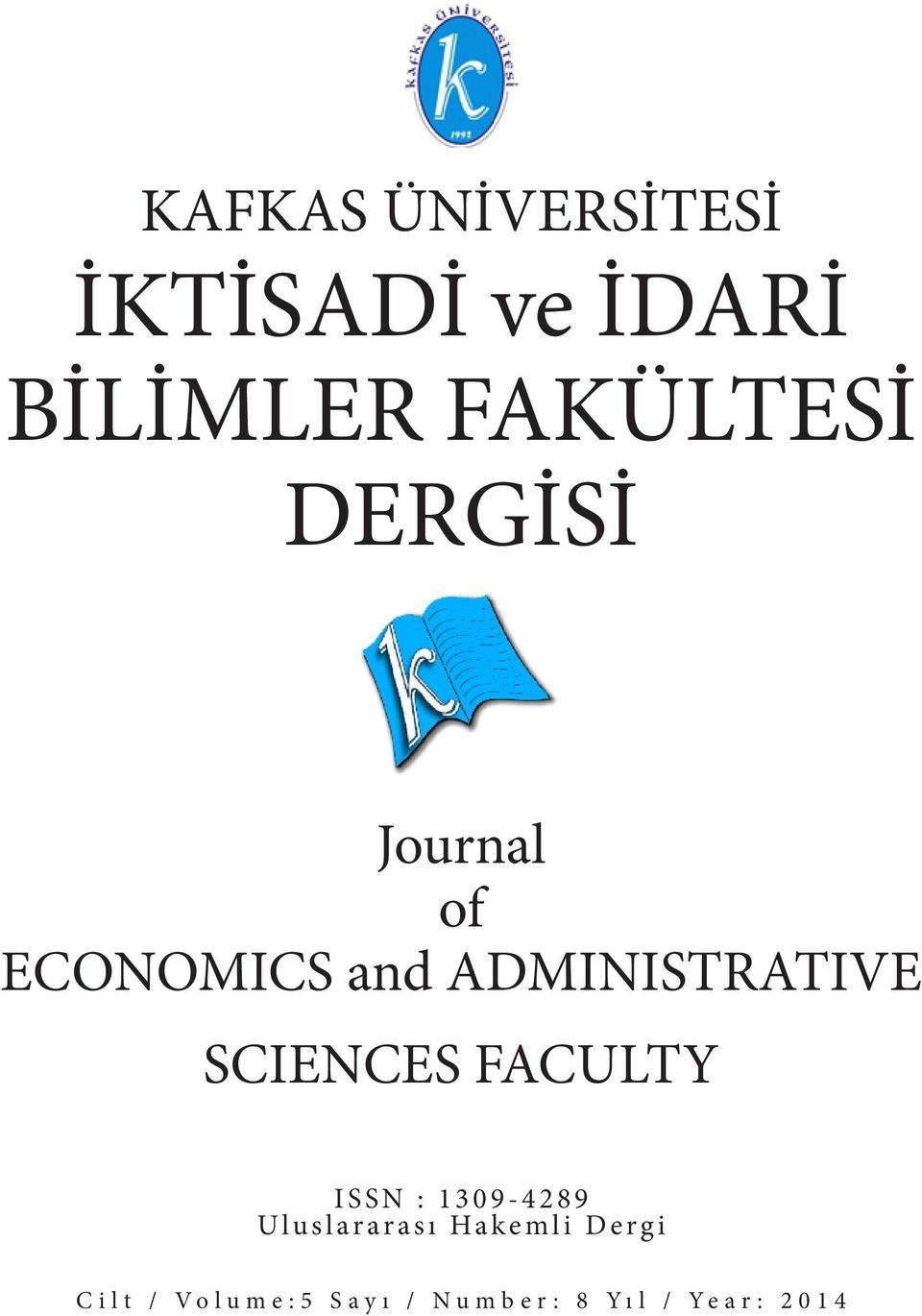 ADMINISTRATIVE SCIENCES FACULTY ISSN : 1309-4289