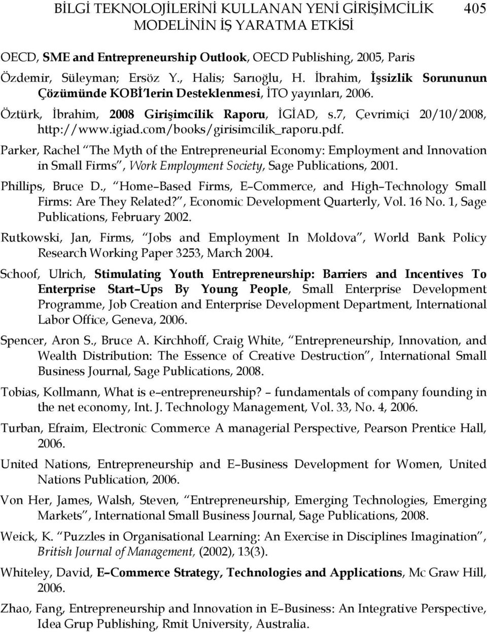 com/books/girisimcilik_raporu.pdf. Parker, Rachel The Myth of the Entrepreneurial Economy: Employment and Innovation in Small Firms, Work Employment Society, Sage Publications, 2001.