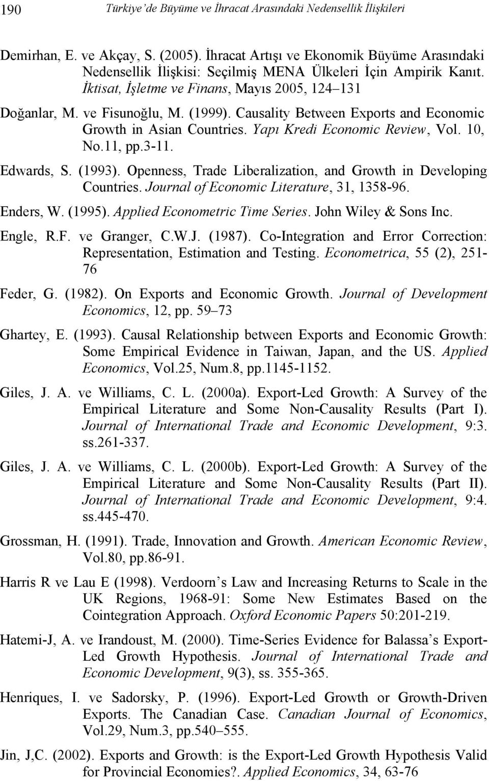 Causality Between Exports and Economic Growth in Asian Countries. Yapı Kredi Economic Review, Vol. 10, No.11, pp.3-11. Edwards, S. (1993).