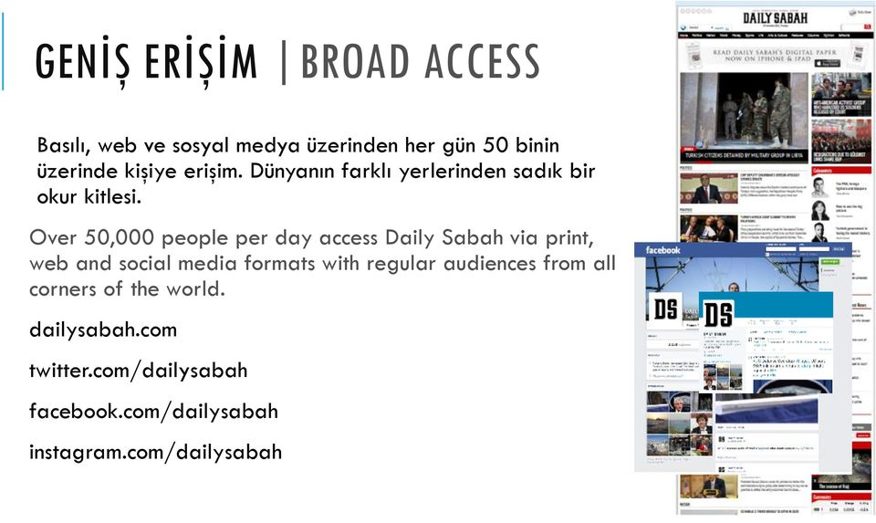 Over 50,000 people per day access Daily Sabah via print, web and social media formats with