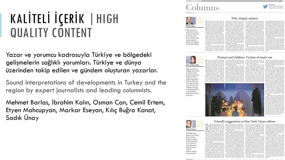Sound interpretations of developments in Turkey and the region by expert journalists and leading
