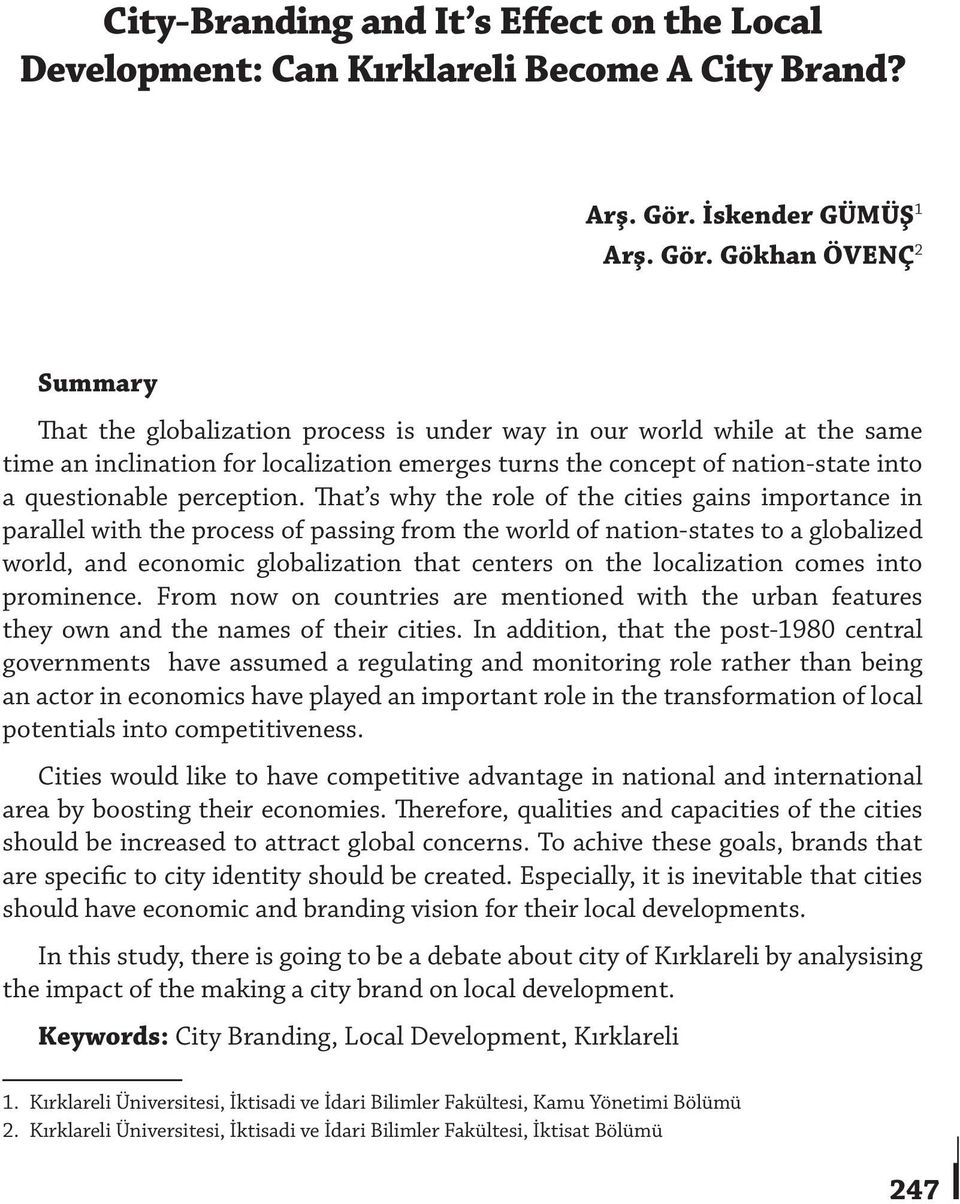 Gökhan ÖVENÇ 2 Summary That the globalization process is under way in our world while at the same time an inclination for localization emerges turns the concept of nation-state into a questionable