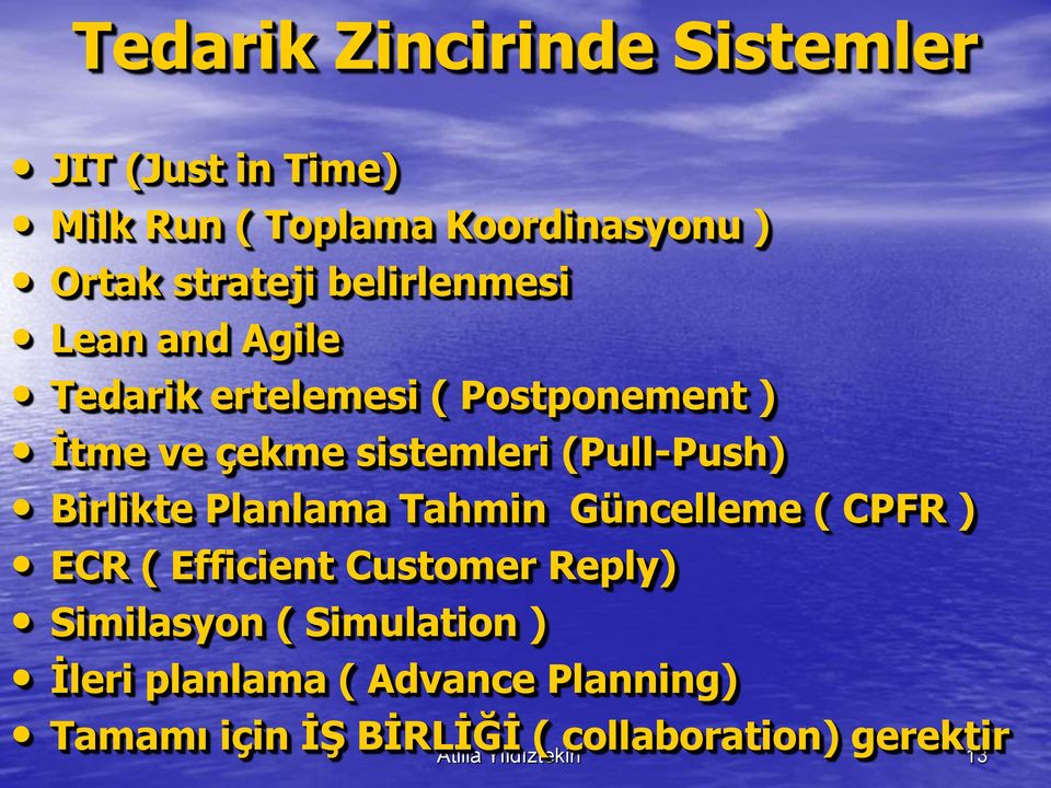 Birlikte Planlama Tahmin Güncelleme ( CPFR ) ECR ( Efficient Customer Reply) Similasyon ( Simulation