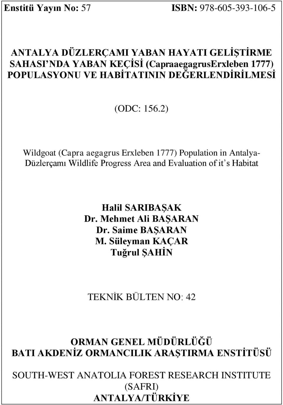 2) Wildgoat (Capra aegagrus Erxleben 1777) Population in Antalya- Düzlerçamı Wildlife Progress Area and Evaluation of it s Habitat Halil