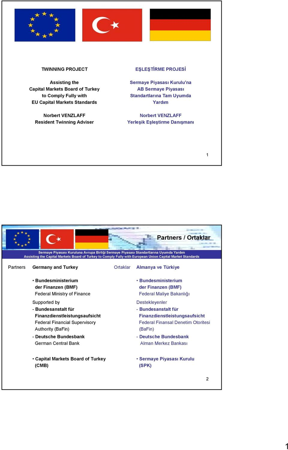 der Finanzen (BMF) Federal Ministry of Finance Bundesministerium der Finanzen (BMF) Federal Maliye Bakanlığı Supported by - Bundesanstalt für Finanzdienstleistungsaufsicht Federal Financial