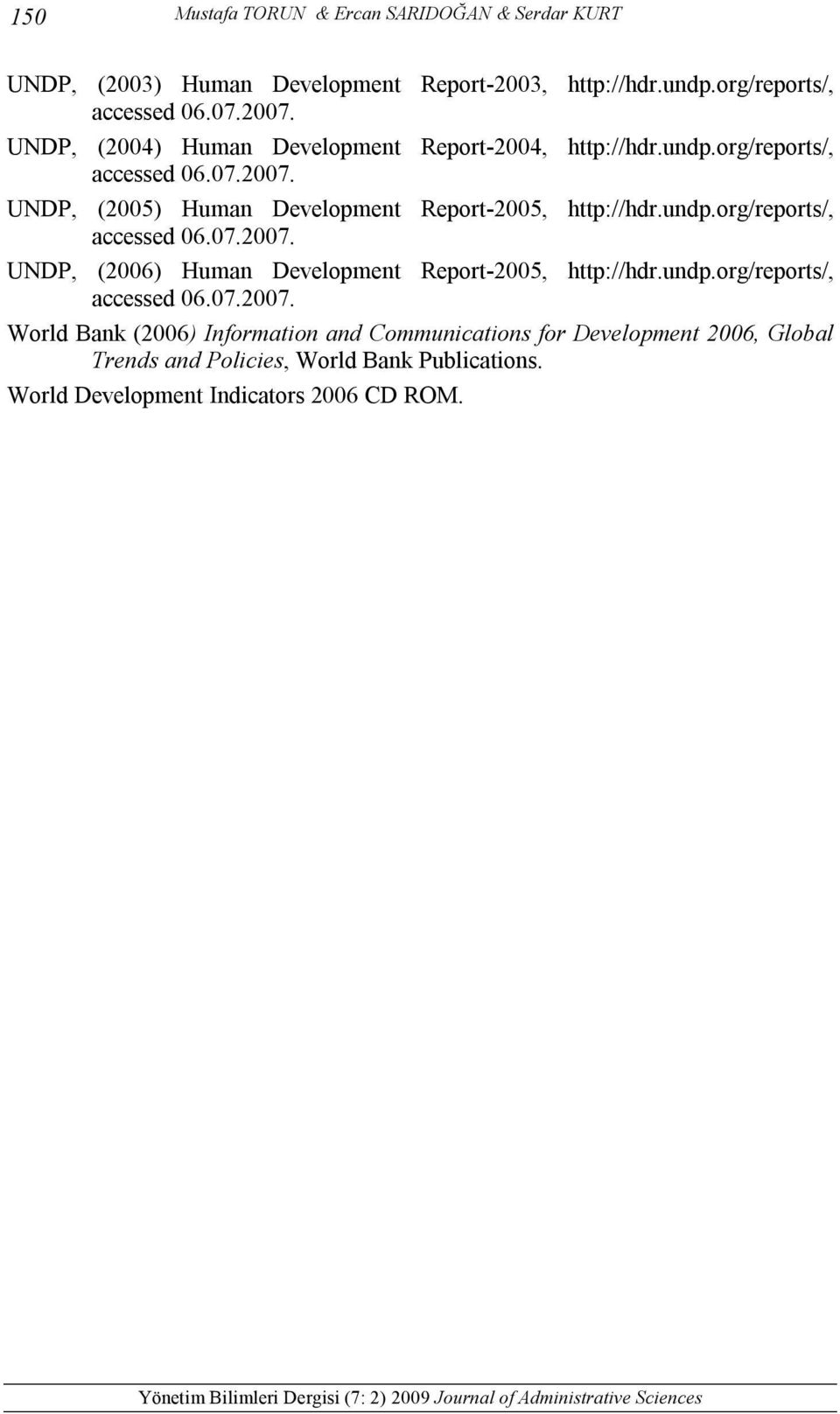 UNDP, (2005) Human Development Report-2005, http://hdr.undp.org/reports/, accessed 06.07.2007.