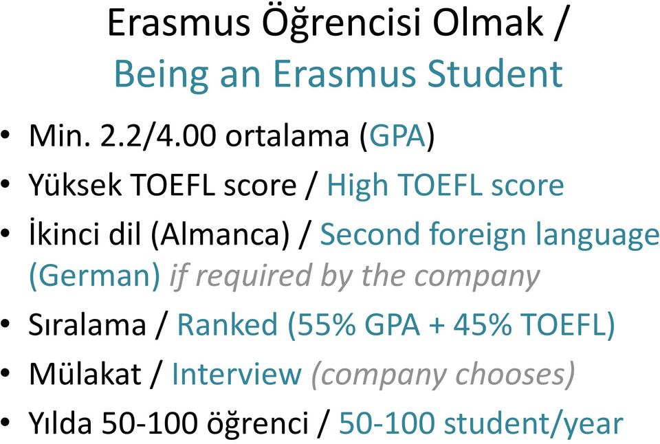Second foreign language (German) if required by the company Sıralama / Ranked