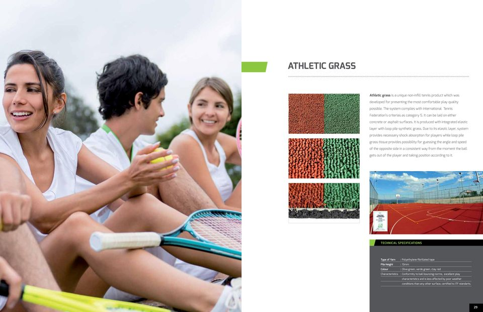 It is produced with integrated elastic layer with loop pile synthetic grass.