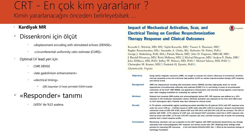 «circumferential uniformity ratio estimate [CURE]» Optimal LV lead yeri için CMR DENSE «late