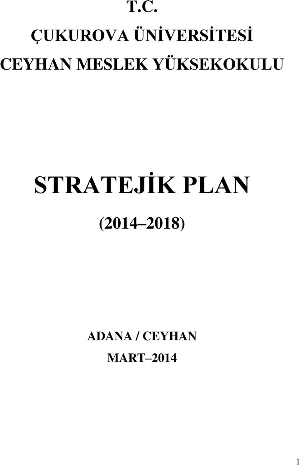 STRATEJİK PLAN (2014 2018)