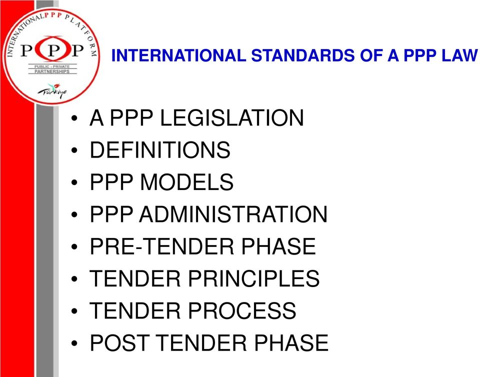 PPP ADMINISTRATION PRE-TENDER PHASE