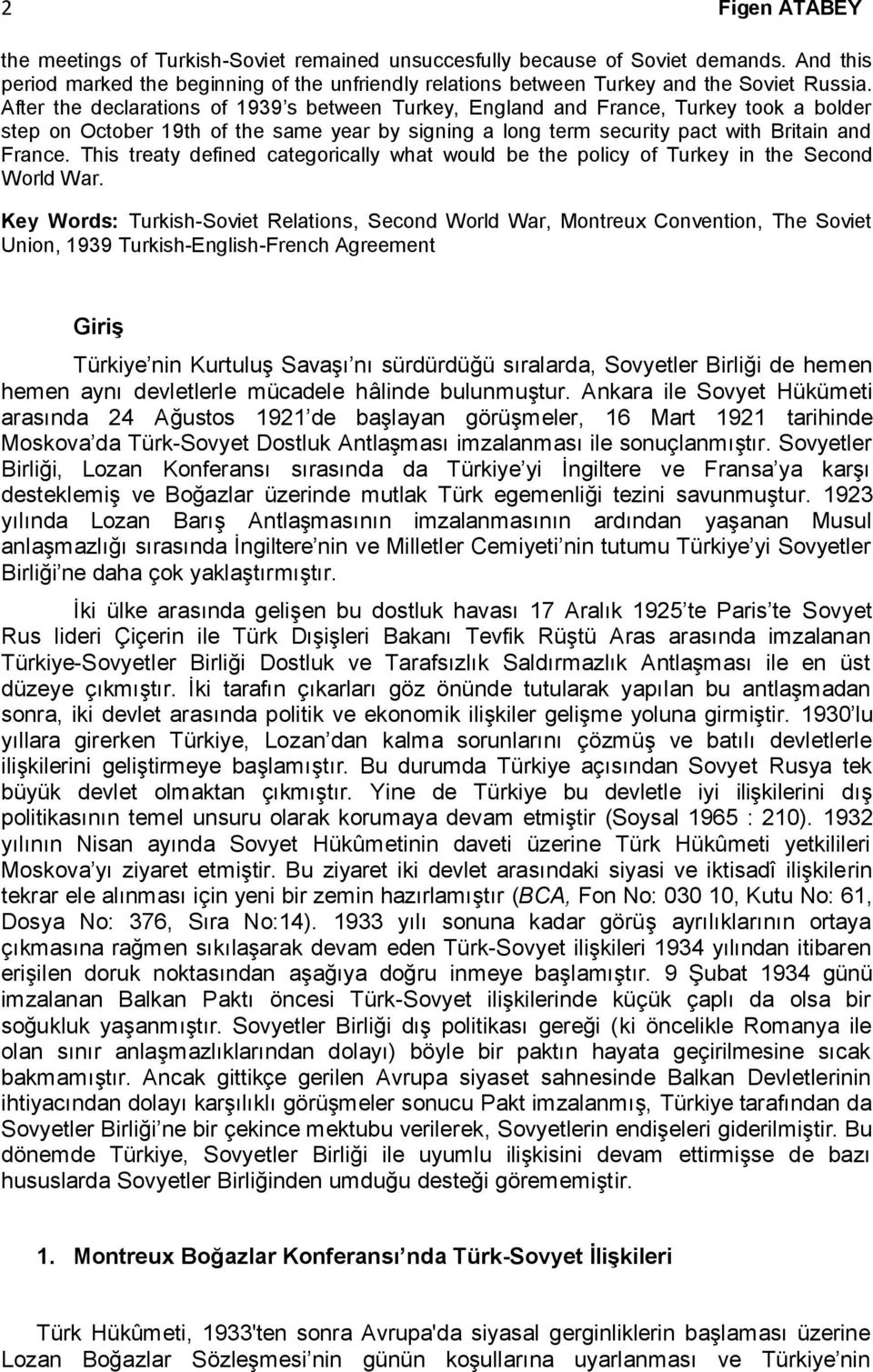 This treaty defined categorically what would be the policy of Turkey in the Second World War.