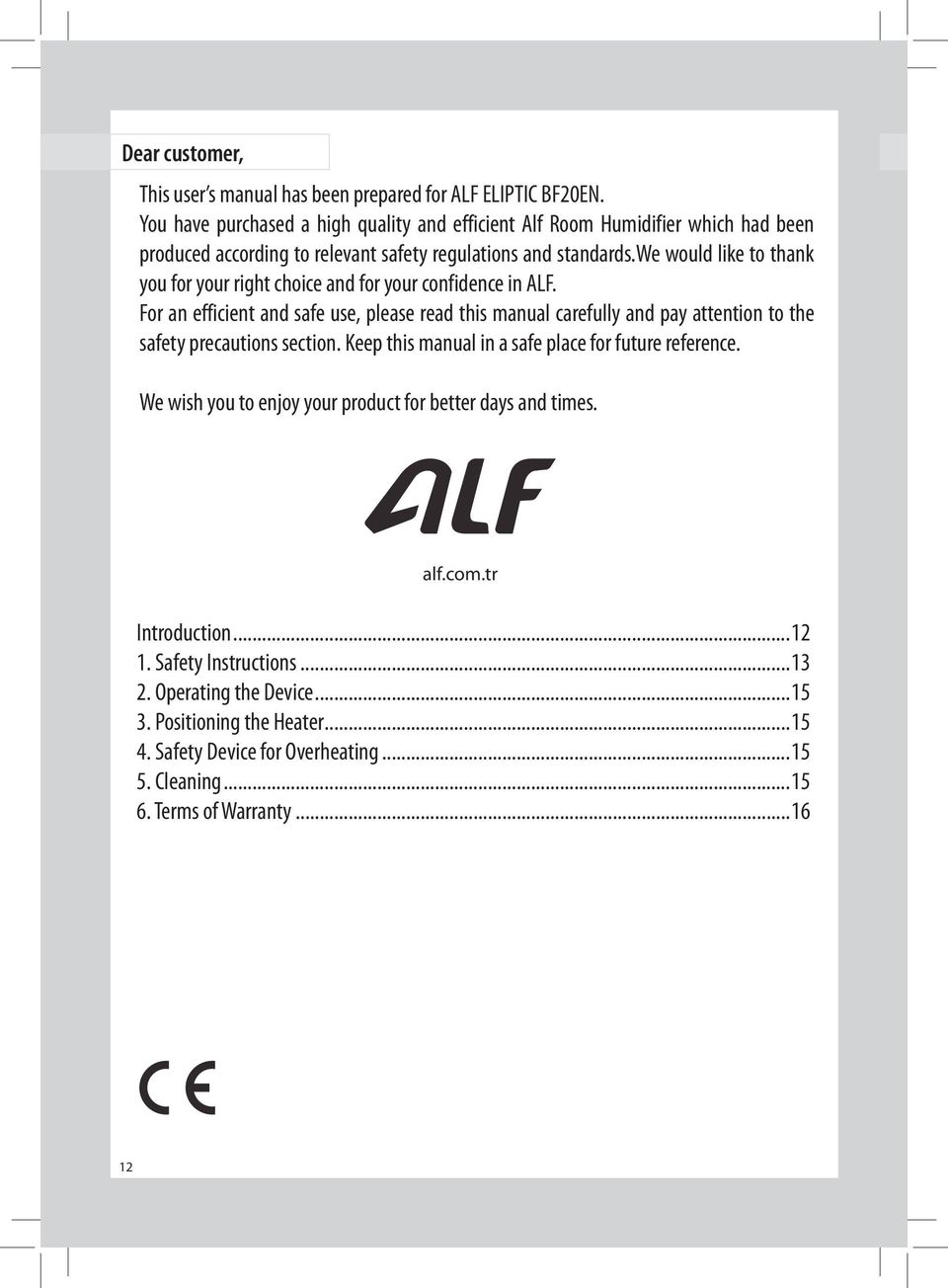 we would like to thank you for your right choice and for your confidence in ALF.
