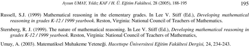 J. (1999). The nature of mathematical reasoning. In Lee V. Stiff (Ed.), Developing mathematical reasoning in grades K-12 / 1999 yearbook.