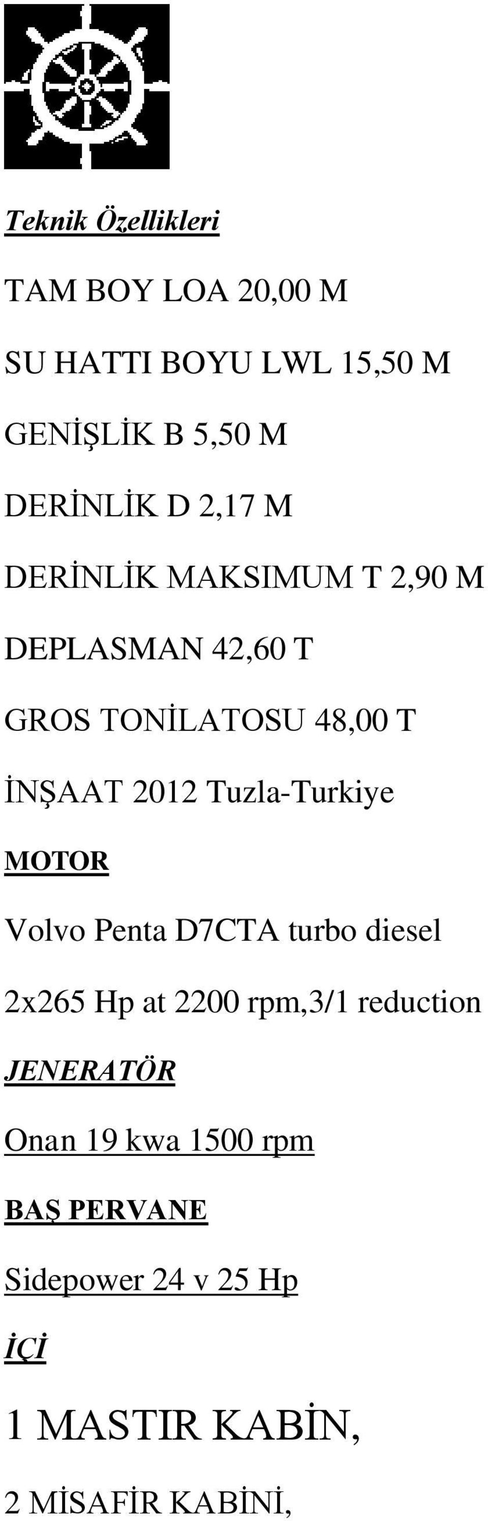 Tuzla-Turkiye MOTOR Volvo Penta D7CTA turbo diesel 2x265 Hp at 2200 rpm,3/1 reduction