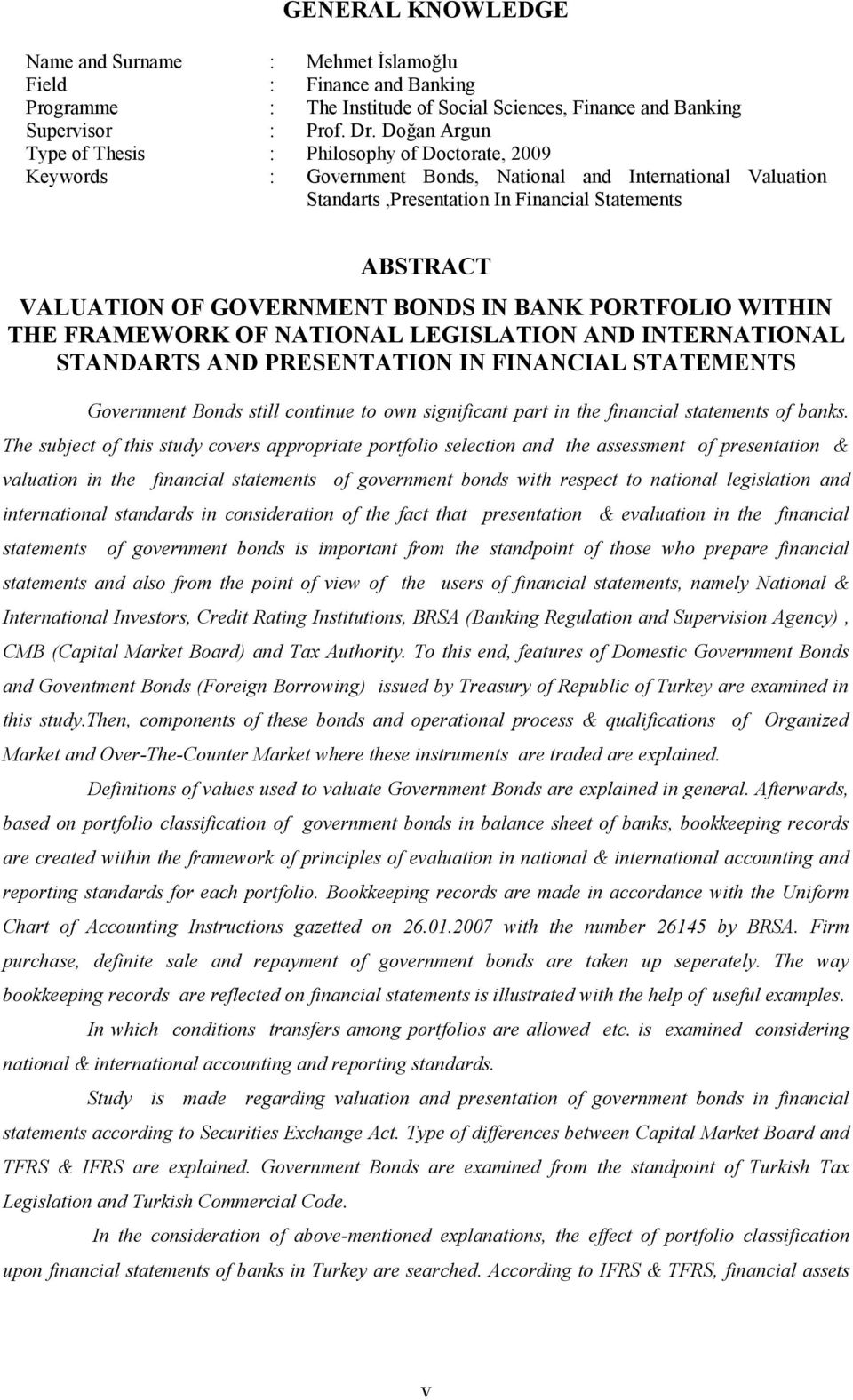 GOVERNMENT BONDS IN BANK PORTFOLIO WITHIN THE FRAMEWORK OF NATIONAL LEGISLATION AND INTERNATIONAL STANDARTS AND PRESENTATION IN FINANCIAL STATEMENTS Government Bonds still continue to own significant