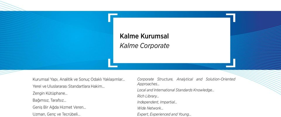 Uzman, Genç ve Tecrübeli Corporate Structure, Analytical and Solution-Oriented Approaches Local and