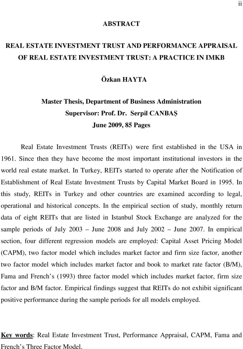Since then they have become the most important institutional investors in the world real estate market.