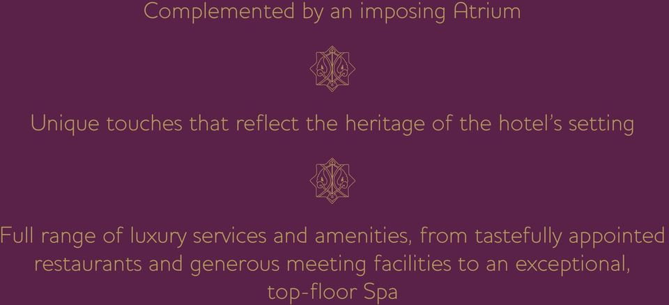 luxury services and amenities, from tastefully appointed