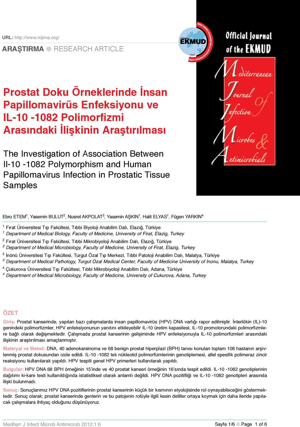 org/ Prostat Doku Örneklerinde İnsan Papillomavirüs Enfeksiyonu ve IL-10-1082 Polimorfizmi Arasındaki İlişkinin Araştırılması The Investigation of Association Between Il-10-1082 Polymorphism and