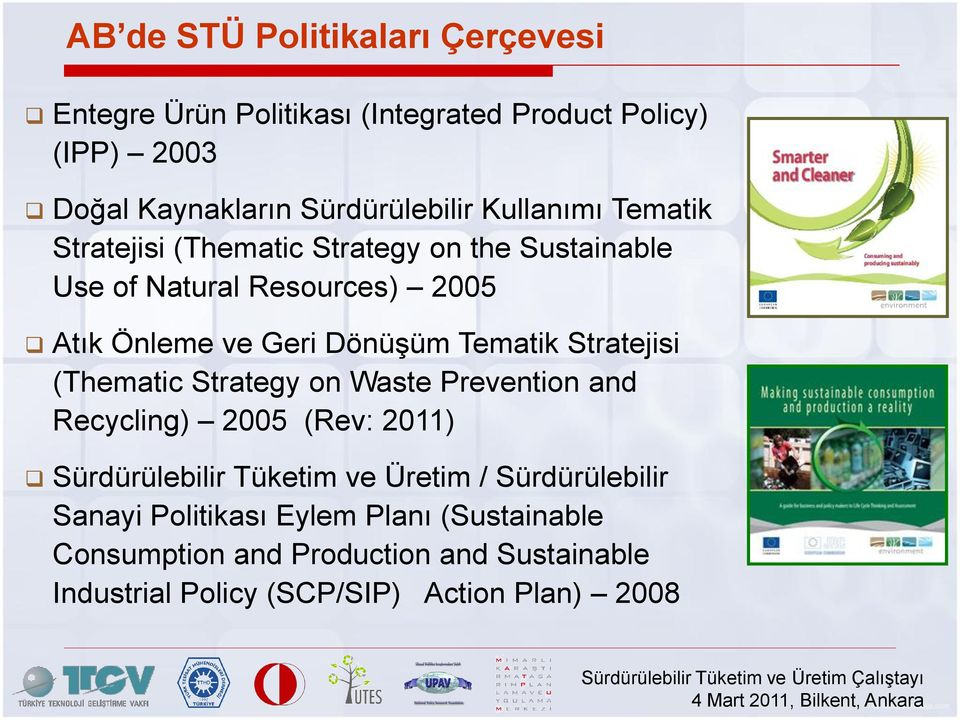 Tematik Stratejisi (Thematic Strategy on Waste Prevention and Recycling) 2005 (Rev: 2011) Sürdürülebilir Tüketim ve Üretim /