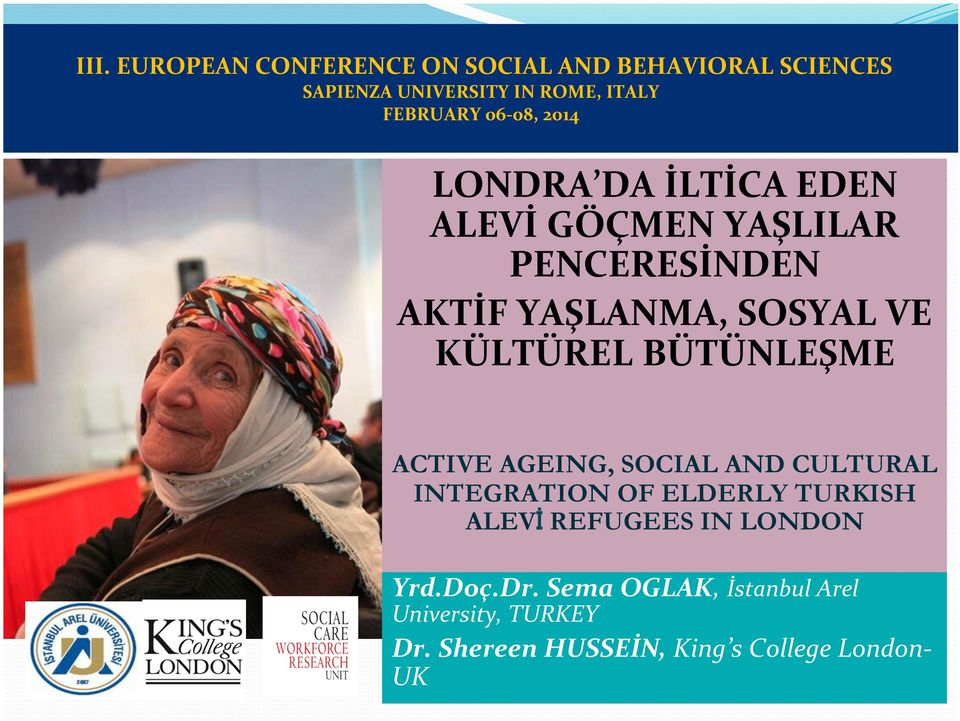 KÜLTÜREL BÜTÜNLEŞME ACTIVE AGEING, SOCIAL AND CULTURAL INTEGRATION OF ELDERLY TURKISH ALEVİ REFUGEES IN