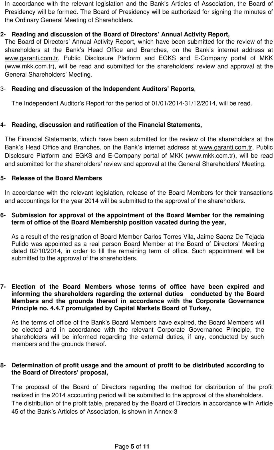 2- Reading and discussion of the Board of Directors Annual Activity Report, The Board of Directors Annual Activity Report, which have been submitted for the review of the shareholders at the Bank s
