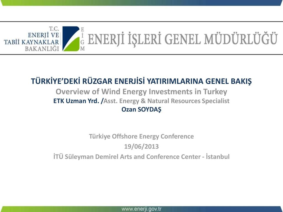 Energy & Natural Resources Specialist Ozan SOYDAŞ Türkiye Offshore
