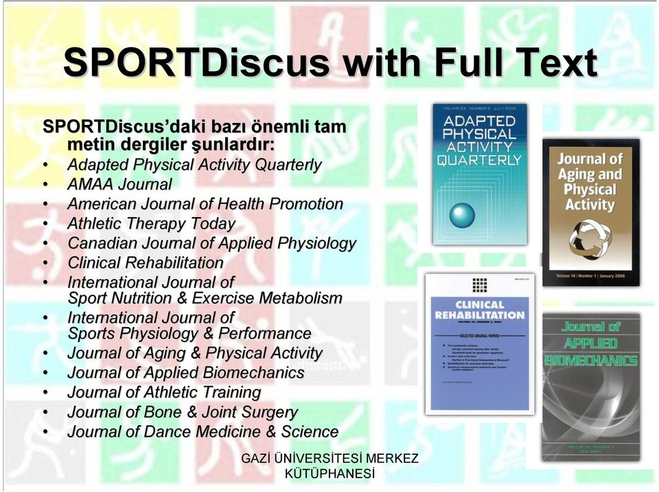 Journal of Sport Nutrition & Exercise Metabolism International Journal of Sports Physiology & Performance Journal of Aging & Physical