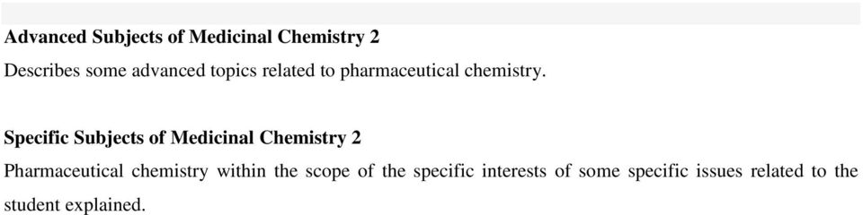 Specific Subjects of Medicinal Chemistry 2 Pharmaceutical chemistry
