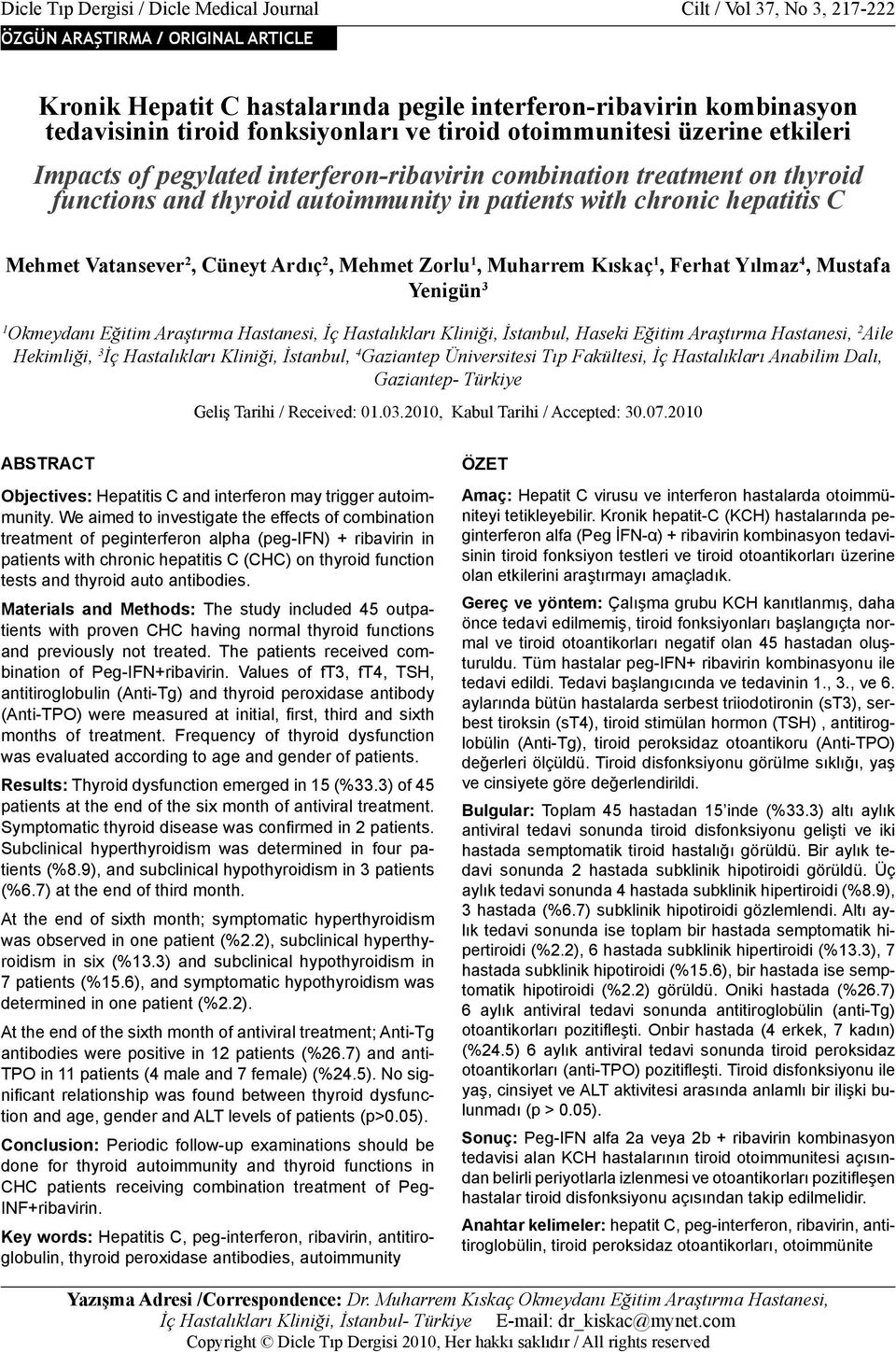 tiroid fonksiyonları ve tiroid otoimmunitesi üzerine etkileri Impacts of pegylated interferon-ribavirin combination treatment on thyroid functions and thyroid autoimmunity in patients with chronic