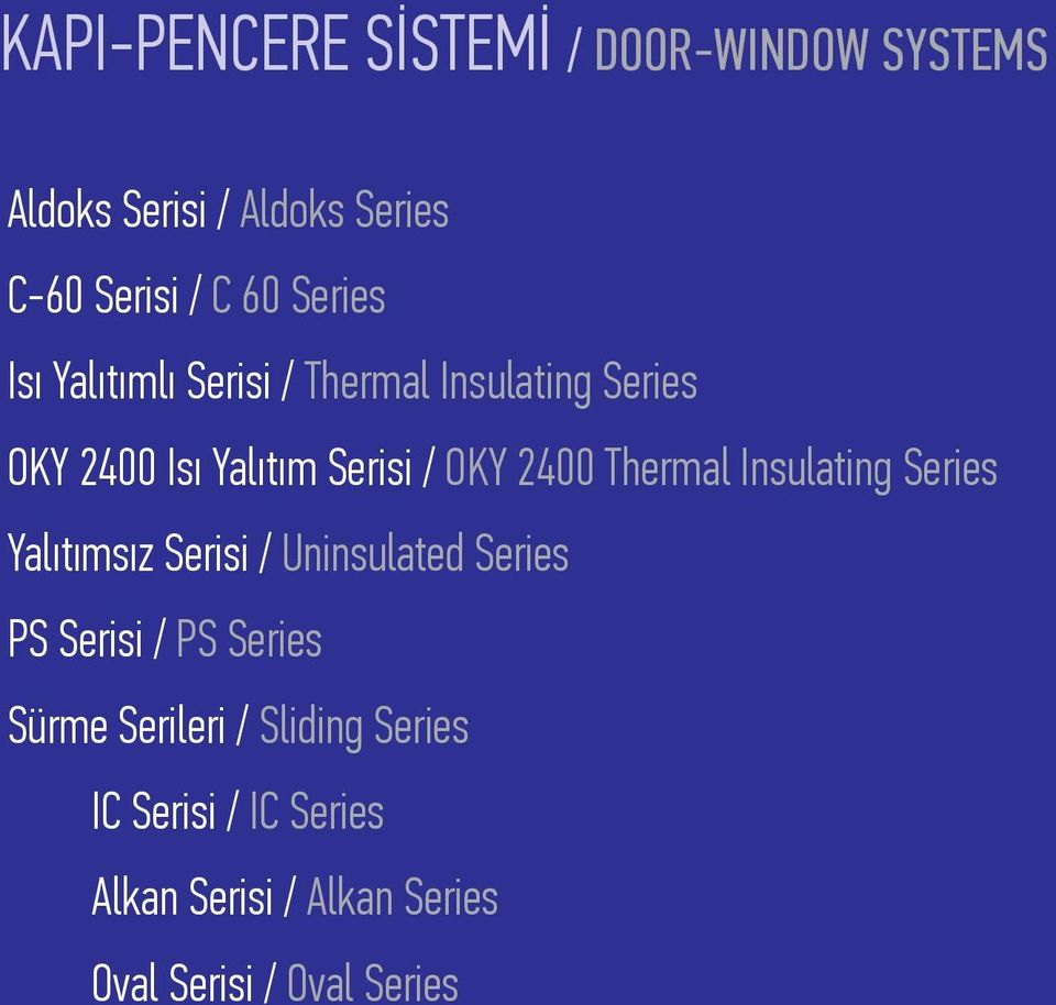Thermal Insulating Series Yalıtımsız Serisi / Uninsulated Series PS Serisi / PS Series Sürme