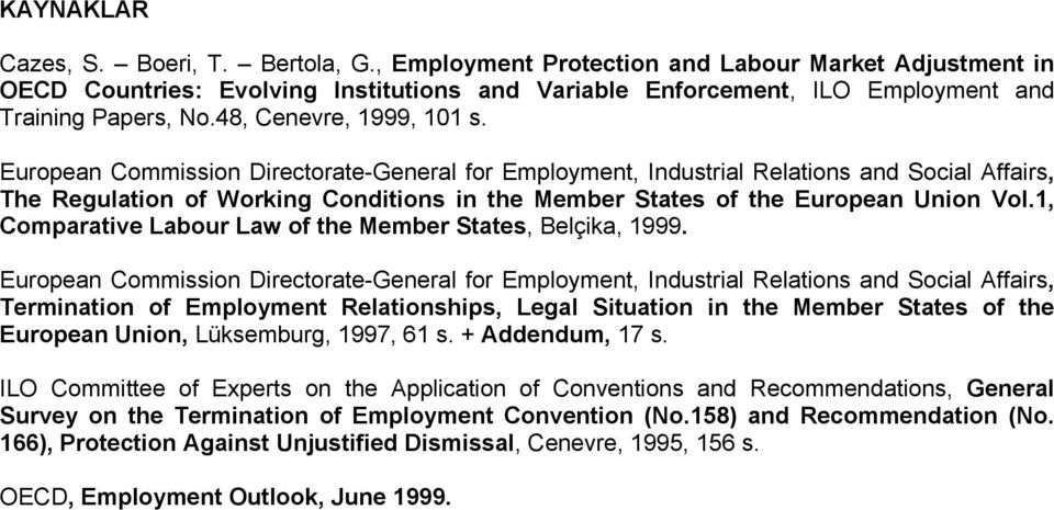 European Commission Directorate-General for Employment, Industrial Relations and Social Affairs, The Regulation of Working Conditions in the Member States of the European Union Vol.