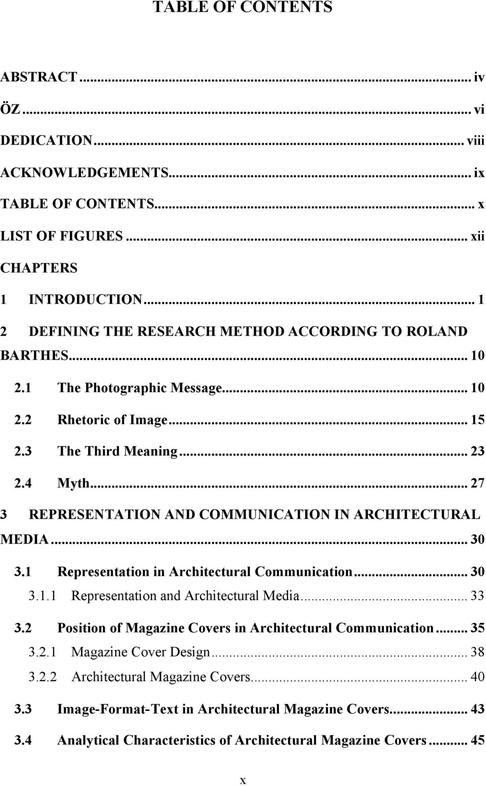 .. 27 REPRESENTATION AND COMMUNICATION IN ARCHITECTURAL MEDIA... 30 3.1 3.1.1 Representation in Architectural Communication... 30 3.2 Representation and Architectural Media.