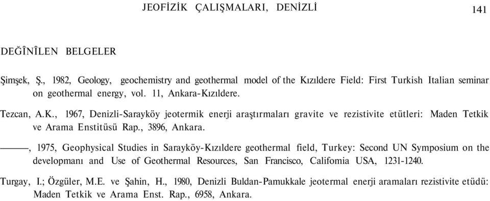 zıldere Field: First Turkish Italian seminar on geothermal energy, vol. 11, Ankara-Kı