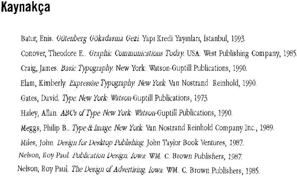 "Typ"" New York: WOIISOJ) Guptill Publications, 1973 Ha1ey, Alları ABCs oltype New York W(ıtsolcGuptill Publicatrons, 1990 Meggs, Philip B."