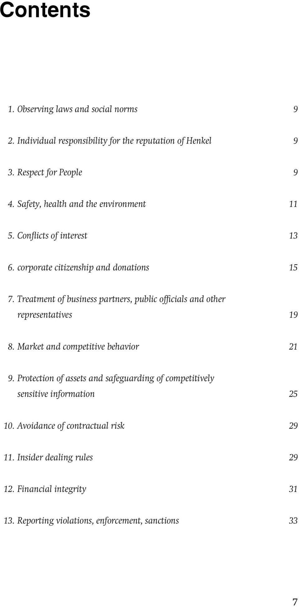 Treatment of business partners, public officials and other representatives 19 8. Market and competitive behavior 21 9.