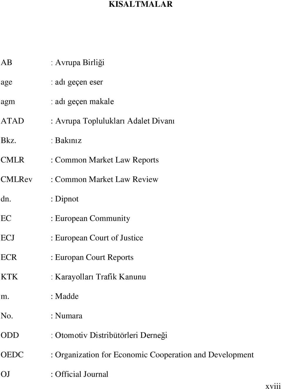Common Market Law Reports : Common Market Law Review : Dipnot : European Community : European Court of Justice :