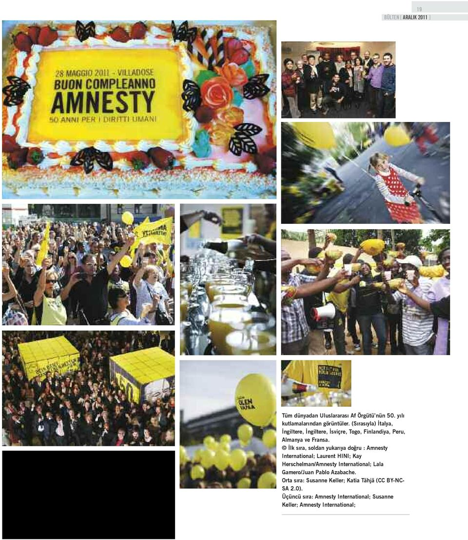 İlk sıra, soldan yukarıya doğru : Amnesty International; Laurent HINI; Kay Herschelman/Amnesty International;