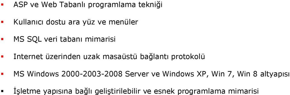 protokolü MS Windows 2000-2003-2008 Server ve Windows XP, Win 7, Win 8