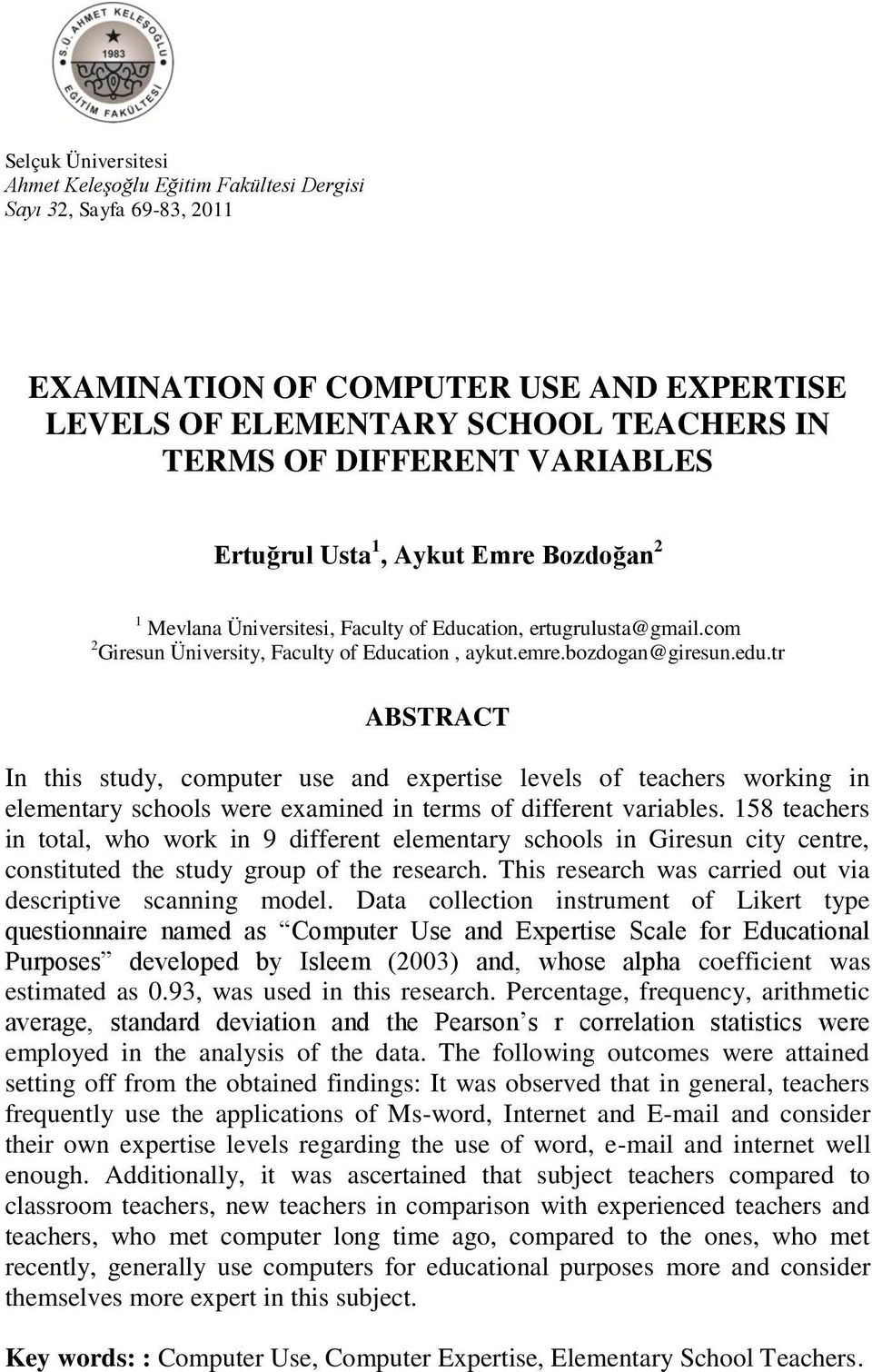 tr ABSTRACT In this study, computer use and expertise levels of teachers working in elementary schools were examined in terms of different variables.