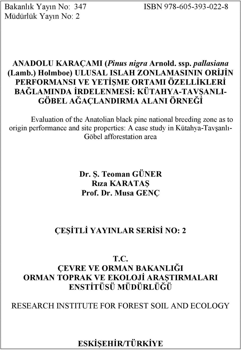 Evlution of the Antolin blck pine ntionl breeding zone s to origin performnce nd site properties: A cse study in Küthy-Tvşnlı- Göbel fforesttion re Dr. Ş.