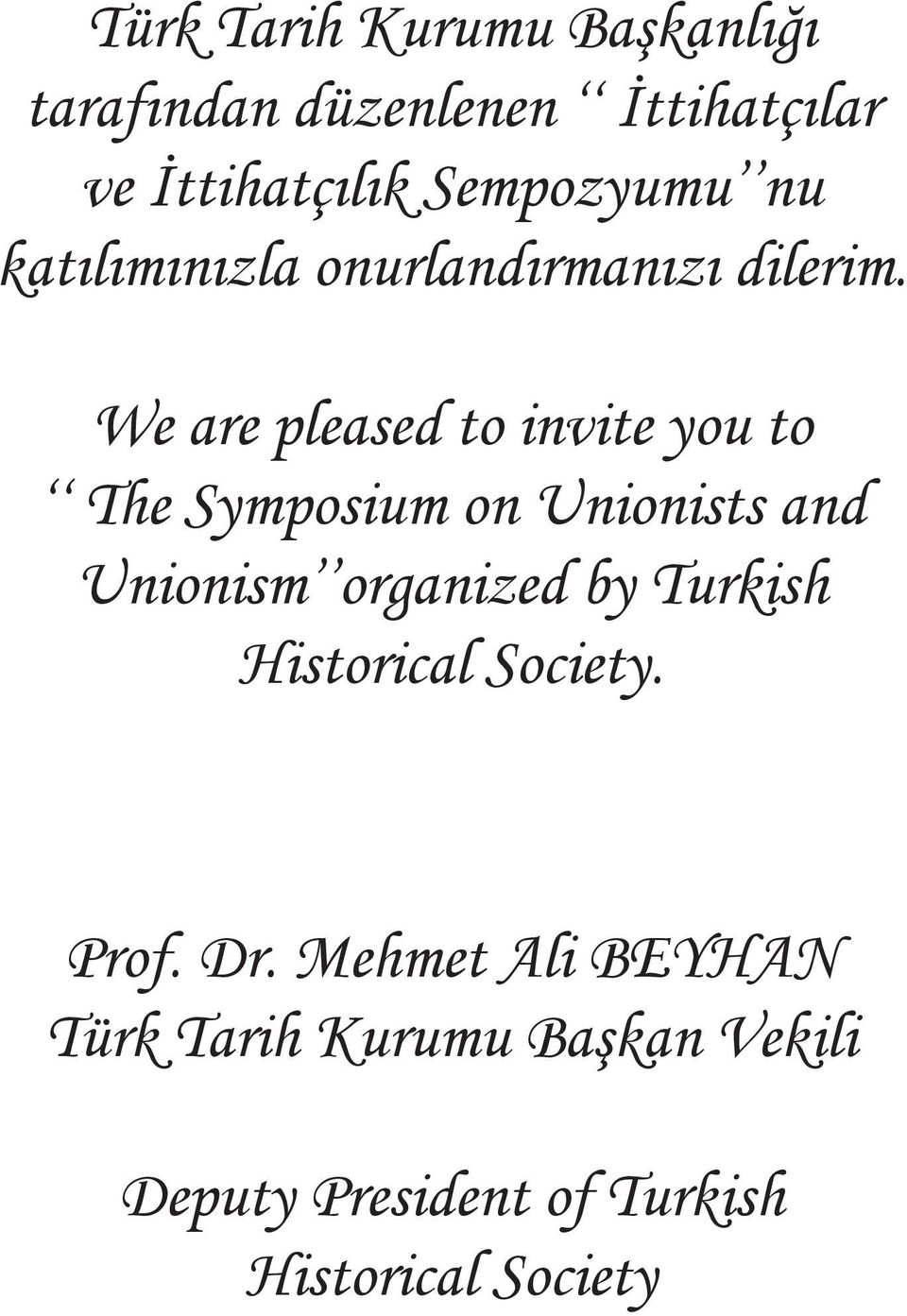 We are pleased to invite you to The Symposium on Unionists and Unionism organized by