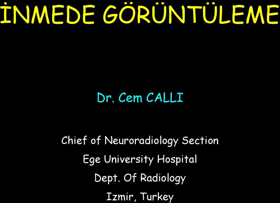 Neuroradiology Section Ege